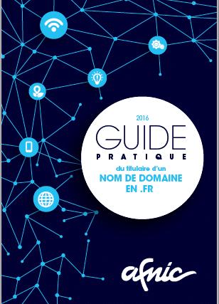 Office d'enregistrement du .fr, l'Afnic publie un nouveau guide pratique sur le .fr.